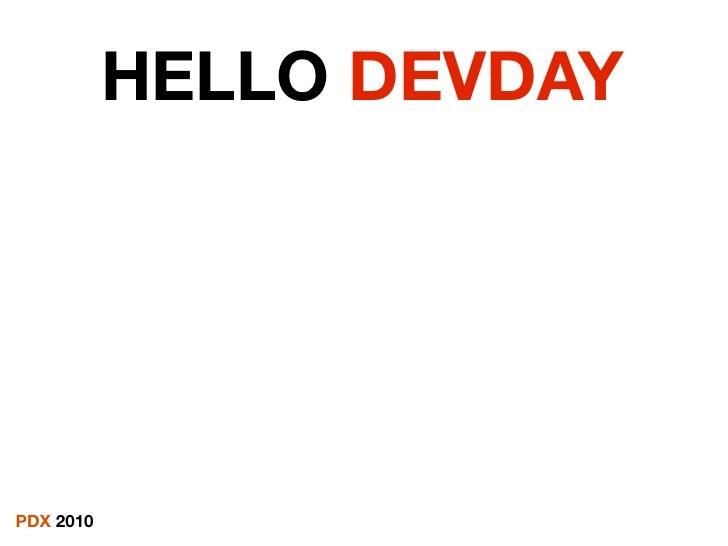 HELLO DEVDAY     PDX 2010