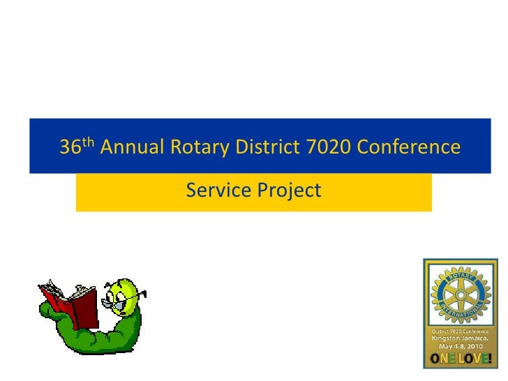 36th Annual Rotary District 7020 Conference              Service Project