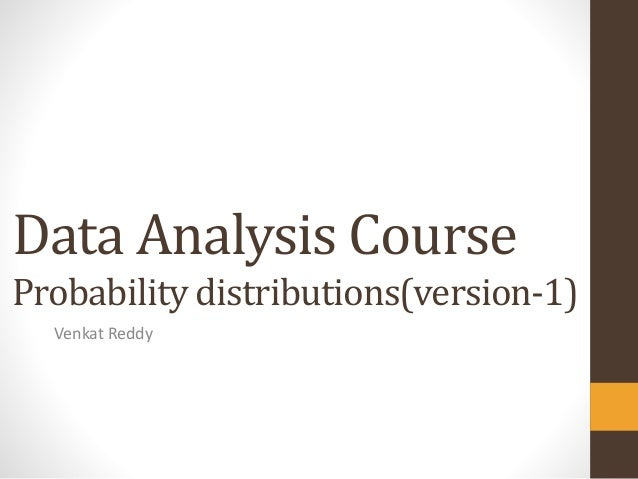 Data Analysis CourseProbability distributions(version-1)  Venkat Reddy