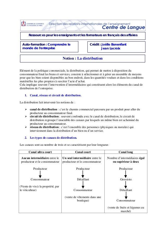 Elément de la politique commerciale, la distribution, qui permet de mettre à disposition duconsommateur final les biens et...
