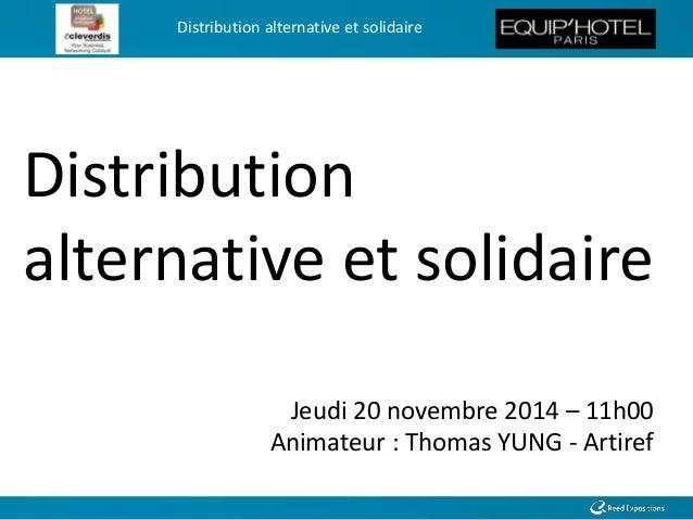 Distribution alternative et solidaire - Conférence EquipHotel Slide 2