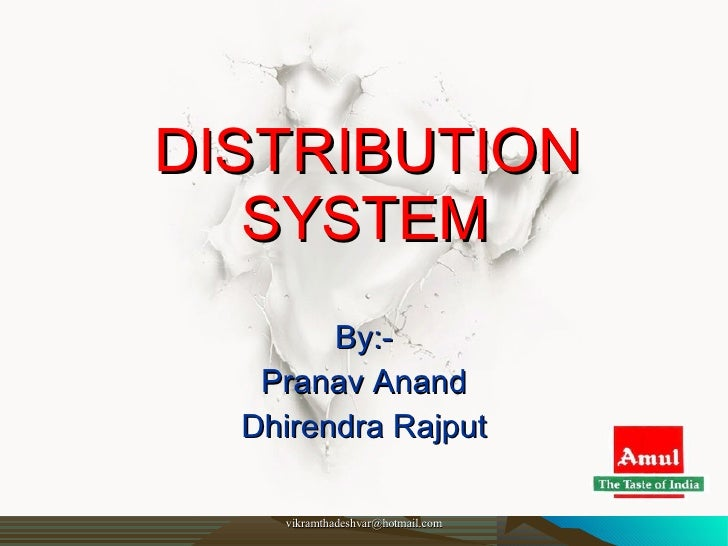 DISTRIBUTION SYSTEM By:- Pranav Anand Dhirendra Rajput