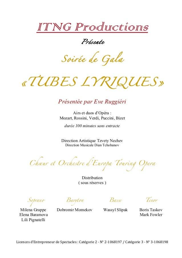 ITNG Productions  Présente  Soirée de Gala  «TUBES LYRIQUES»  Présentée par Eve Ruggiéri  Airs et duos d'Opéra :  Mozart, ...