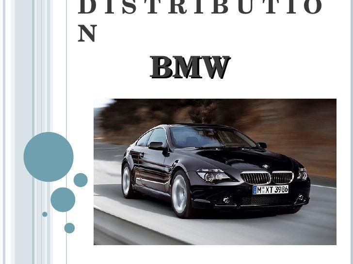 D I S T R I B U T I O N BMW