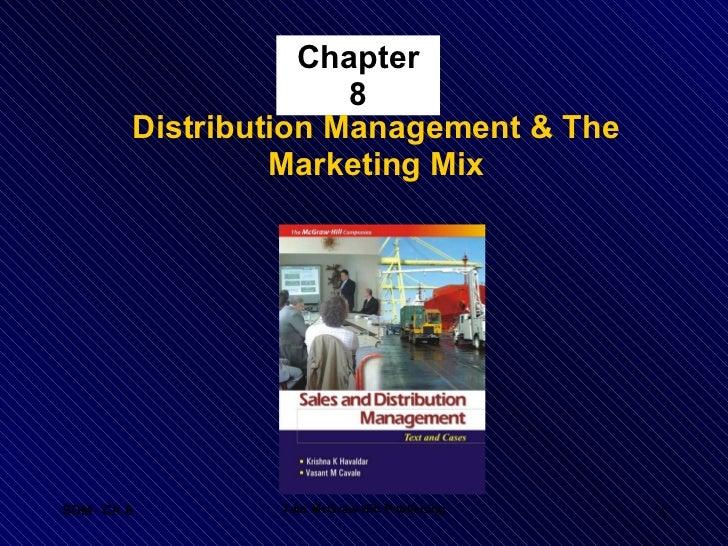 Chapter 8 <ul><li>Distribution Management & The Marketing Mix </li></ul>SDM- Ch 8 Tata McGraw Hill Publishing