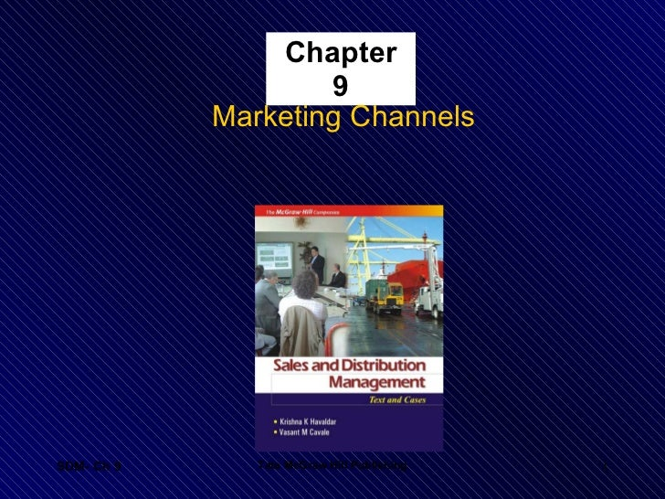 Chapter 9 <ul><li>Marketing Channels </li></ul>SDM- Ch 9 Tata McGraw Hill Publishing
