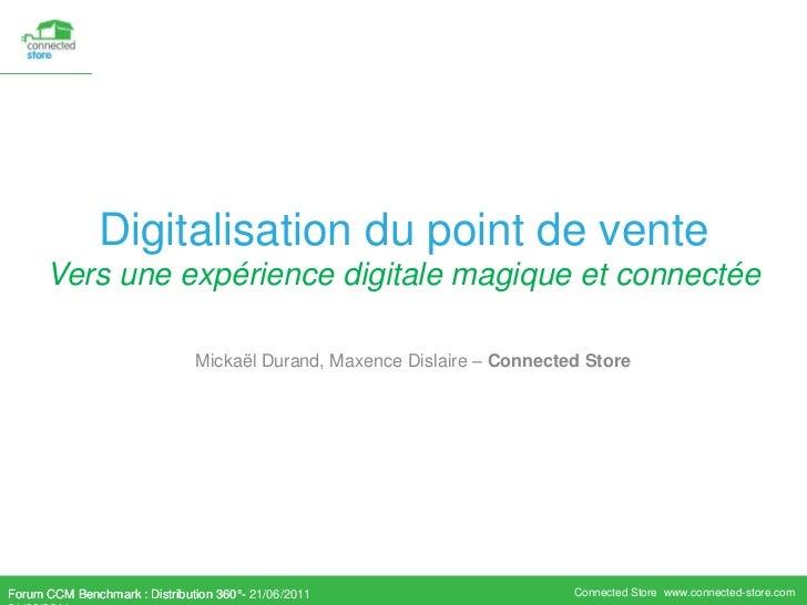 Digitalisation du point de venteVers une expérience digitale magique et connectée<br />Mickaël Durand, Maxence Dislaire – ...