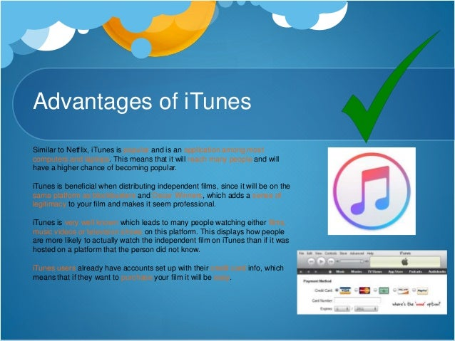 Disadvantages of iTunes Similar to Netflix, The best way to get your film on iTunes is to use an aggregator (like Distribb...