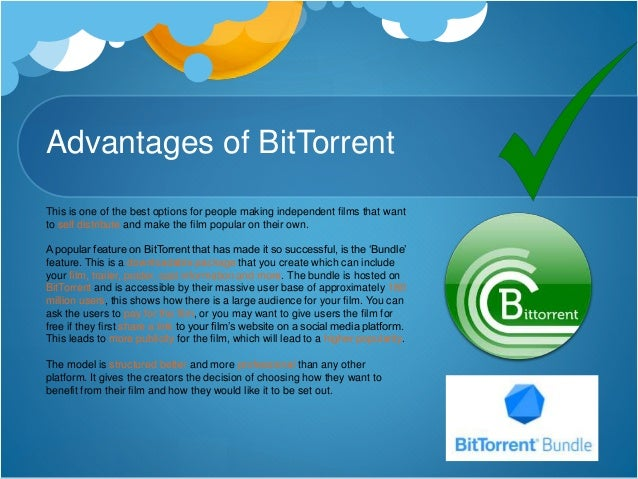 Disadvantages of BitTorrent One of the only disadvantages with BitTorrent is that the useful and versatile 'Bundles' featu...
