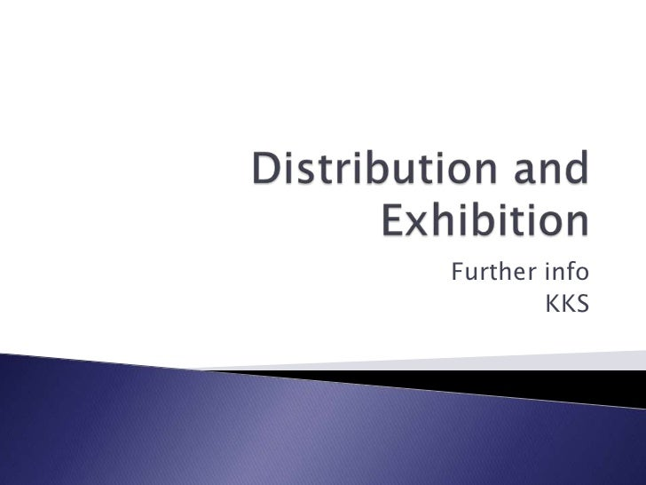 Distribution and Exhibition<br />Further info<br />KKS<br />