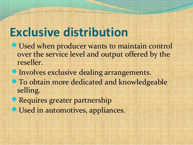 exclusive distribution Distribution intensity final