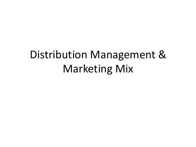 Distribution Management & Marketing Mix