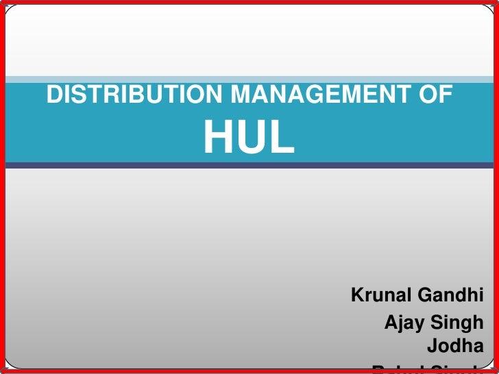 DISTRIBUTION MANAGEMENT OF         HUL                   Krunal Gandhi                      Ajay Singh                    ...