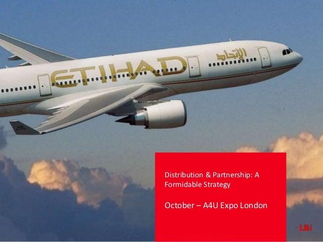 Distribution & Partnership: AFormidable StrategyOctober – A4U Expo London