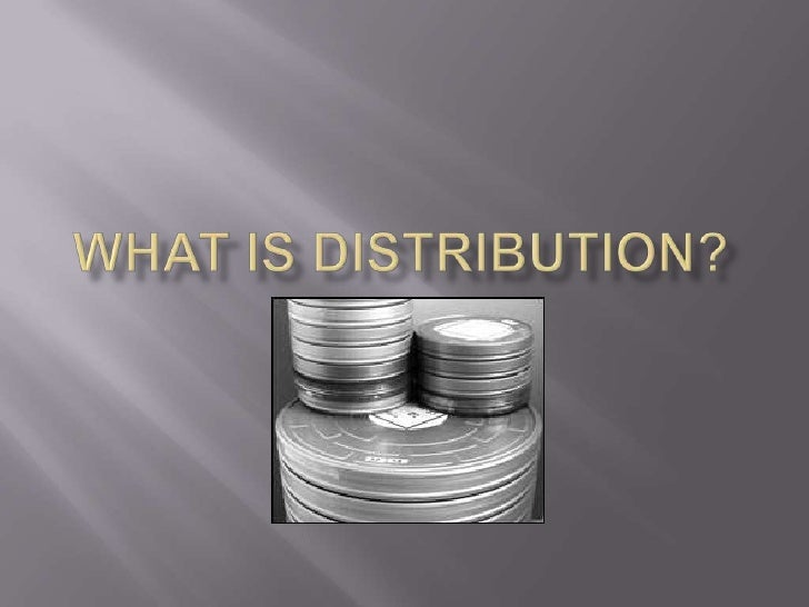 What is distribution?<br />