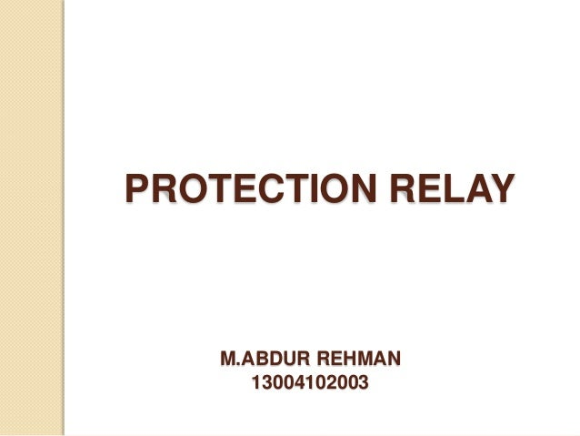 PROTECTION RELAY M.ABDUR REHMAN 13004102003