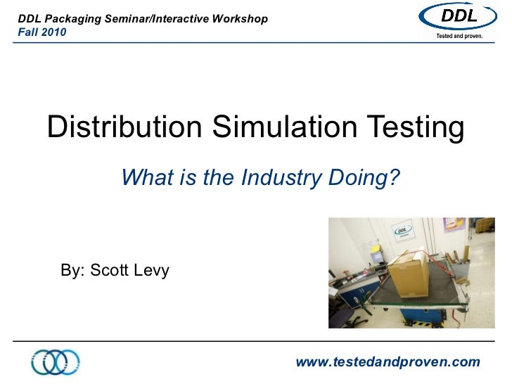 Distribution Simulation and Transportation Testing - What is the Industry Doing?