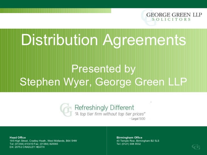 Distribution Agreements                Presented by       Stephen Wyer, George Green LLPHead Office                       ...