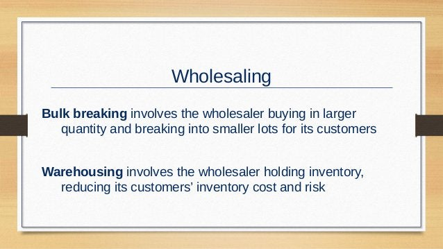 Wholesaling Transportation involves the wholesaler providing quick delivery due to its proximity to the buyer Financing in...