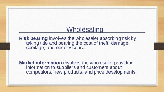 Wholesaling Management services and advice involves wholesalers helping retailers train their sales clerks, improve store ...