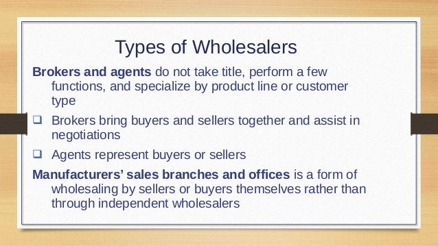 WHOLESALER MARKETING DECISIONS  Target market and positioning decisions  Size of customer  Type of customer  Need for s...