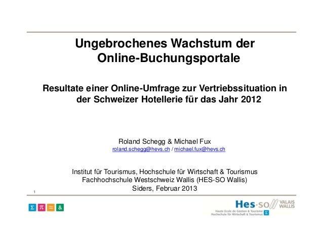 Ungebrochenes Wachstum der              Online-Buchungsportale    Resultate einer Online-Umfrage zur Vertriebssituation in...
