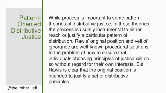Pattern- Oriented Distributive Justice @the_other_jeff While process is important to some pattern theories of distributive...