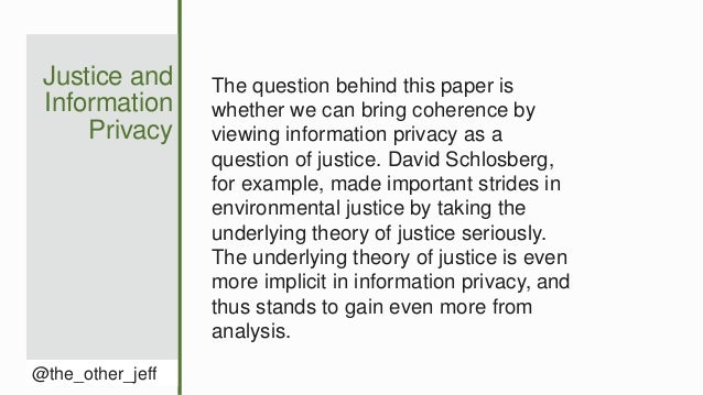 Justice and Information Privacy @the_other_jeff The question behind this paper is whether we can bring coherence by viewin...