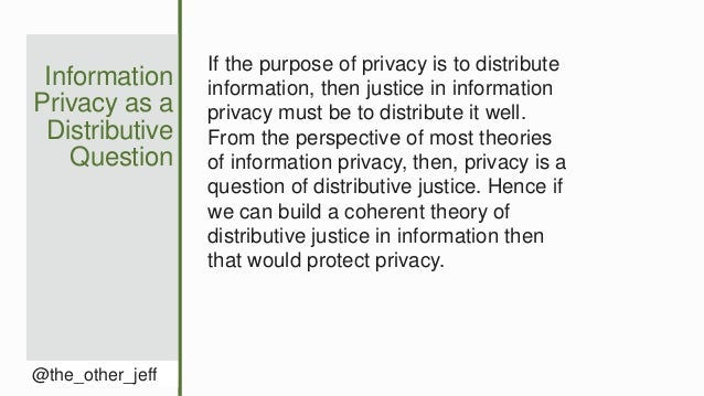 Information Privacy as a Distributive Question @the_other_jeff If the purpose of privacy is to distribute information, the...