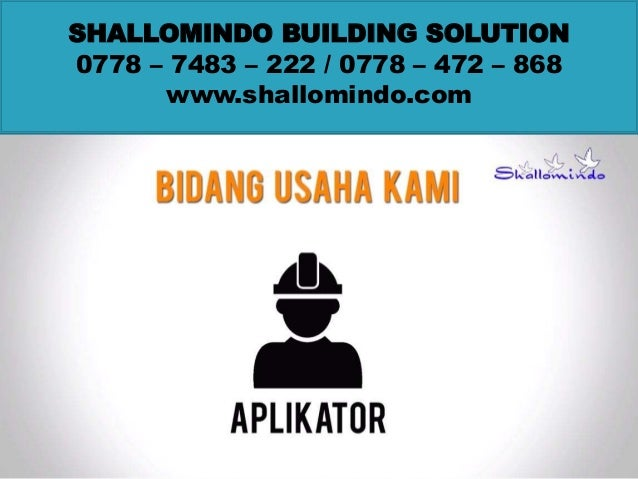 SHALLOMINDO BUILDING SOLUTION 0778 – 7483 – 222 / 0778 – 472 – 868 www.shallomindo.com