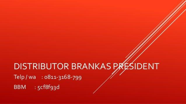 DISTRIBUTOR BRANKAS PRESIDENT Telp / wa : 0811-3168-799 BBM : 5cf8f93d