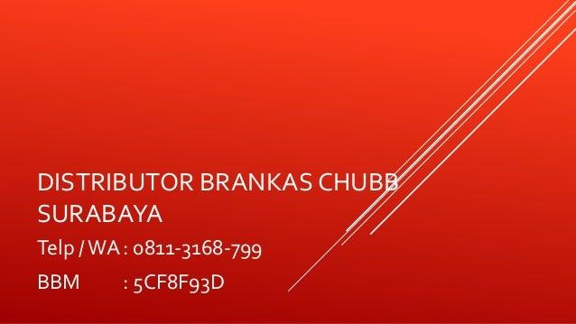 DISTRIBUTOR BRANKAS CHUBB SURABAYA Telp /WA: 0811-3168-799 BBM : 5CF8F93D