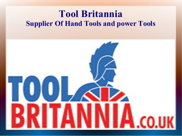 Tool Britannia Supplier Of Hand Tools and power Tools
