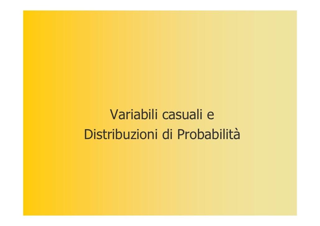 Variabili casuali e Distribuzioni di Probabilità