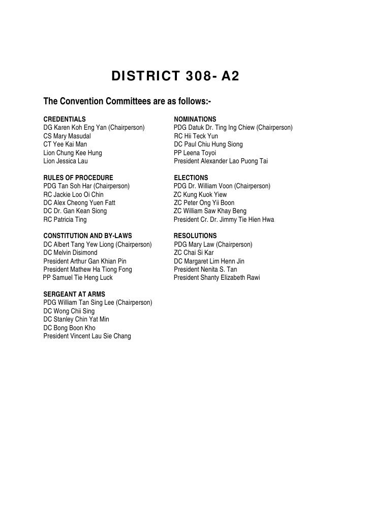 DISTRICT 308- A2 The Convention Committees are as follows:- CREDENTIALS                              NOMINATIONS DG Karen ...