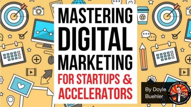 Mastering Digital Marketing for Startups & Accelerators