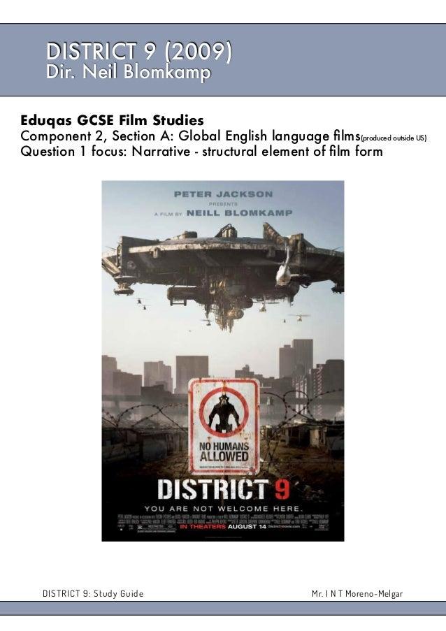 DISTRICT 9: Study Guide 1 Mr. I N T Moreno-Melgar DISTRICT 9 (2009) Dir. Neil Blomkamp Eduqas GCSE Film Studies Componen...