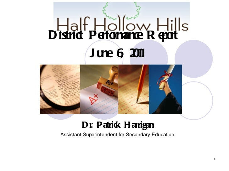 District Performance Report  June 6, 2011 Dr. Patrick Harrigan Assistant Superintendent for Secondary Education