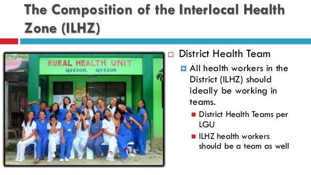 The Composition of the Interlocal Health Zone (ILHZ)  District Health Team  All health workers in the District (ILHZ) sh...