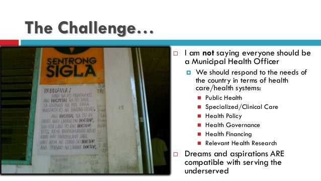 The Challenge…  I am not saying everyone should be a Municipal Health Officer  We should respond to the needs of the cou...