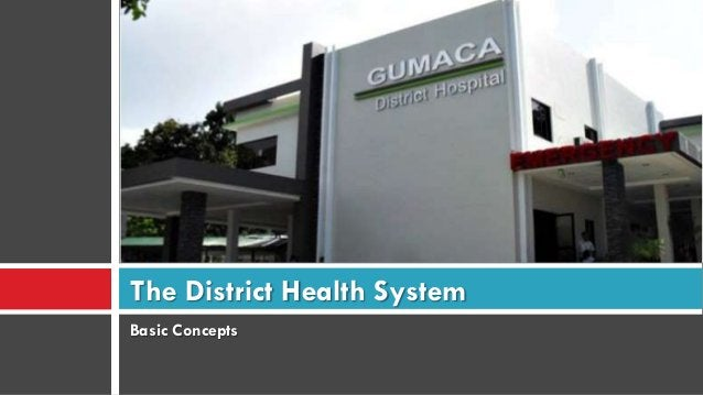 The District Health System Basic Concepts