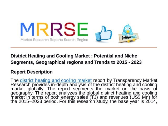 District Heating and Cooling Market : Potential and Niche Segments, Geographical regions and Trends to 2015 - 2023 Report ...