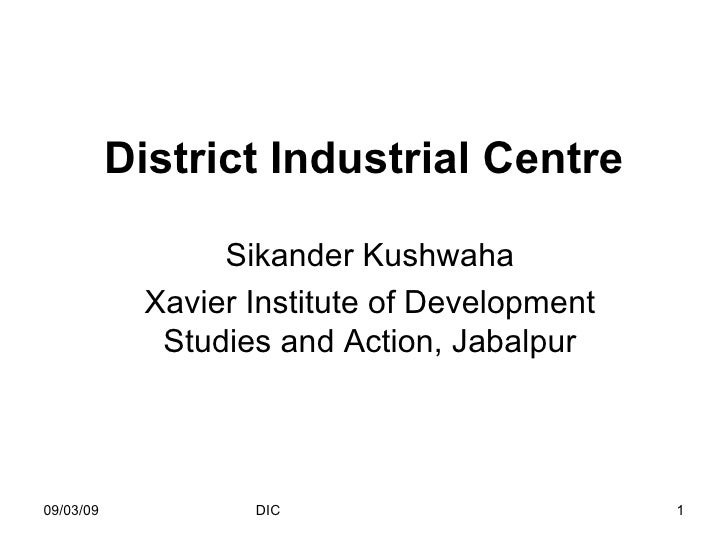 District Industrial Centre   Sikander Kushwaha Xavier Institute of Development Studies and Action, Jabalpur