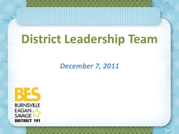 District Leadership Team      December 7, 2011      December 7, 2011