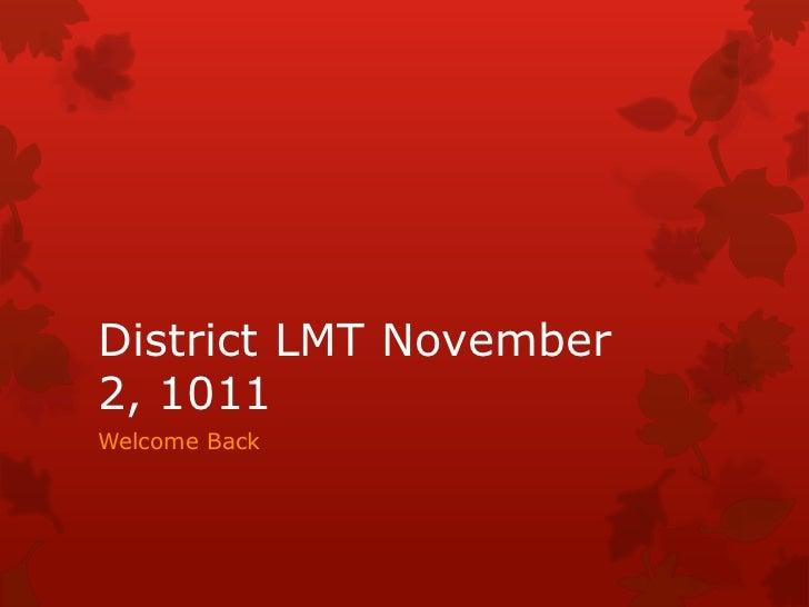 District LMT November2, 1011Welcome Back
