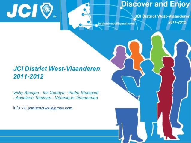 JCI District West-Vlaanderen 2011-2012 Vicky Boerjan - Iris Goddyn - Pedro Steelandt - Anneleen Taelman - Véronique Timmer...