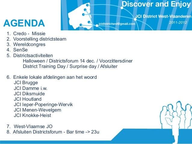 Districtsforum 19-10-2011 district JCI West-Vlaanderen Slide 2