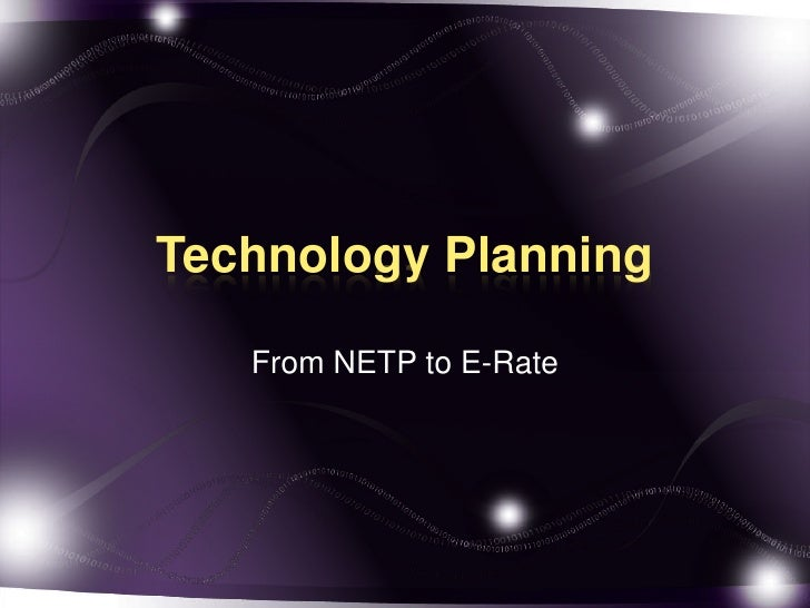 Technology Planning<br />From NETP to E-Rate<br />