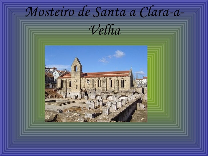 Mosteiro de Santa a Clara-a-Velha