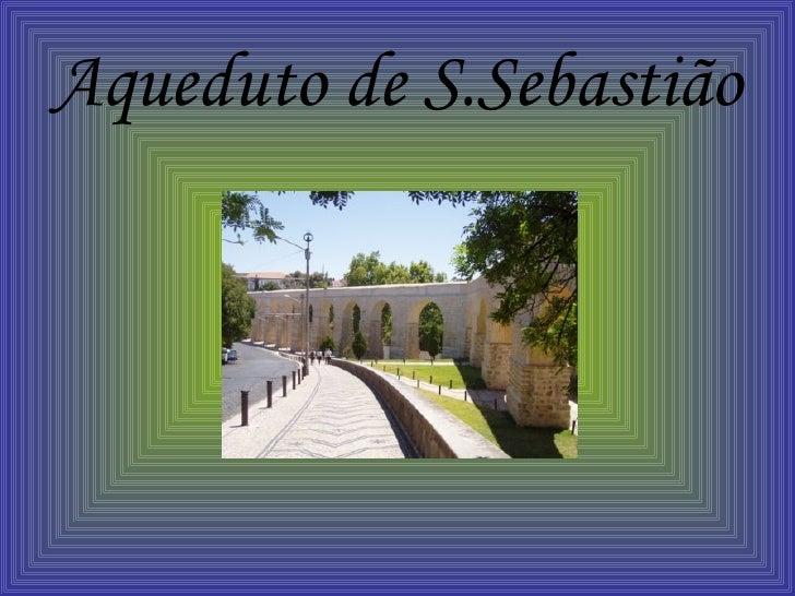 Aqueduto de S.Sebastião